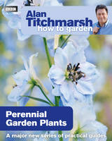Titchmarsh, Alan - Alan Titchmarsh How to Garden: Perennial Garden Plants - 9781846079115 - V9781846079115