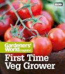 Martyn Cox - Gardeners' World: First Time Veg Grower (Gardeners' World Magazine) - 9781846079207 - V9781846079207