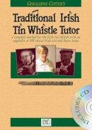 Cotter, Geraldine - Geraldine Cotter's Traditional Irish Tin Whistle Tutor - 9781846098079 - V9781846098079