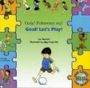 Marriott, Joe - Goal ! Let's Play ! in Polish and English - 9781846115585 - V9781846115585