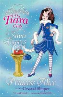 French, Vivian - Princess Alice and the Crystal Slipper (Tiara Club) - 9781846161988 - KTJ0006738