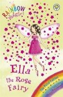 Meadows, Daisy - Ella the Rose Fairy (Rainbow Magic) - 9781846164644 - KOC0017118