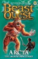 - Arcta the Mountain Giant (Beast Quest) - 9781846164842 - 9781846164842