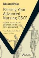 Ward, Helen; Barratt, Julian - Passing Your Advanced Nursing OSCE - 9781846192340 - V9781846192340