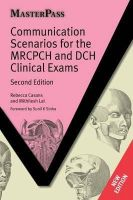 Casans, Rebecca; Lal, Mithilesh - Communication Scenarios for the MRCPCH and DCH Clinical Exams - 9781846194948 - V9781846194948