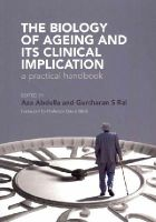 Aza Abdulla, Gurcharan S Rai - The Biology of Ageing - 9781846195563 - V9781846195563