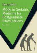 Gabriel, Roger - MCQs in Geriatric Medicine for Postgraduate Examinations - 9781846195761 - V9781846195761