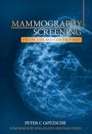 Gotzsche, Peter C. - Mammography Screening - 9781846195853 - V9781846195853
