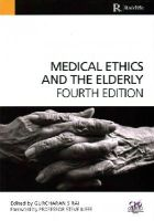Rai, Gurcharan S. - Medical Ethics and the Elderly - 9781846199004 - V9781846199004