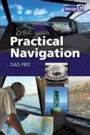 Pike, Dag - Practical Navigation - 9781846236815 - V9781846236815