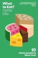 Ellis, Hattie - What to Eat? - 9781846272165 - V9781846272165
