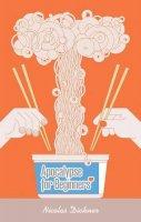 Dickner, Nicolas - Apocalypse for Beginners - 9781846272608 - V9781846272608