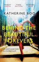 Katherine Boo - Behind the Beautiful Forevers - 9781846274510 - 9781846274510