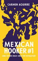Aguirre, Carmen - Mexican Hooker No.1 - 9781846275432 - V9781846275432