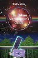 Mollise, Rod - The Urban Astronomer's Guide - 9781846282164 - V9781846282164
