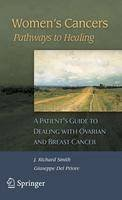 Del Priore, Giuseppe J. - Women's Cancers: Pathways to Healing: A Patient's Guide to Dealing with Ovarian and Breast Cancer - 9781846284373 - V9781846284373