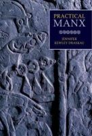Kewley-Draskau, Jennifer - Practical Manx - 9781846311314 - V9781846311314