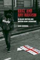 Gunning, Dave - Race and Antiracism in Black British and British Asian Literature - 9781846318535 - V9781846318535