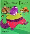 Annie Kubler - Dinosaur Diner [With Dinosaur Finger Puppet] (Book & Fabric Finger Puppet) (Activity Books) - 9781846431838 - V9781846431838