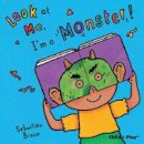 Sebastian Braun - Look at Me: I'm a Monster! - 9781846434709 - V9781846434709