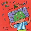 Sebastian Braun - Look at Me: I'm an Alien! - 9781846434716 - V9781846434716