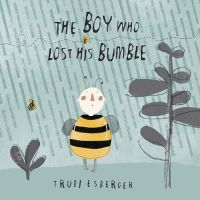 ESBERGER, TRUDI - BOY WHO LOST HIS BUMBLE - 9781846436611 - V9781846436611
