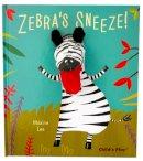 Lee, Maxine - Zebra's Sneeze (Pardon Me!) - 9781846437533 - V9781846437533