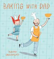 Cacciapuoti, Aurora - Baking with Dad (Child's Play Library) - 9781846437540 - V9781846437540