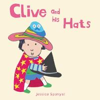Spanyol, Jessica - Clive and His Hats (All About Clive) - 9781846438851 - V9781846438851