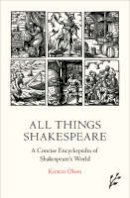 Olsen, Kirstin - All Things Shakespeare - 9781846450389 - V9781846450389