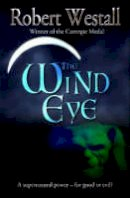 Westall, Robert - The Wind Eye - 9781846470288 - KCG0000540