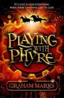 Graham Marks - Playing With Phyre - 9781846471117 - 9781846471117