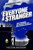 Victor Watson - Everyone a Stranger (Paradise Barn Story) - 9781846471612 - 9781846471612