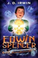 Irwin, J. D. - Edwin Spencer: Spirit World - 9781846471667 - 9781846471667