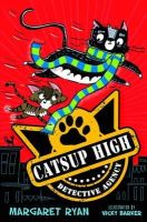 Margaret Ryan - The Catsup High Detective Agency - 9781846471896 - KEX0296278