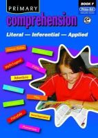 Prim-Ed Publishing - Primary Comprehension: Fiction and Nonfiction Texts: Bk. F - 9781846540134 - V9781846540134