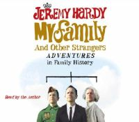Hardy, Jeremy - My Family and Other Strangers - 9781846571817 - 9781846571817