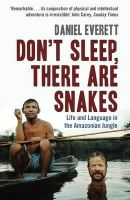 Daniel Everett - Don't Sleep, There are Snakes - 9781846680403 - V9781846680403