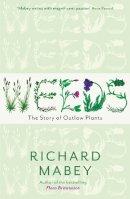 Richard Mabey - Weeds: A Cultural History - 9781846680816 - V9781846680816