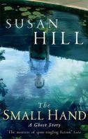 Susan Hill - The Small Hand - 9781846682407 - V9781846682407