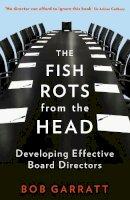Garratt, Bob - The Fish Rots from the Head - 9781846683299 - V9781846683299