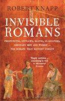 Knapp, Professor Robert C. - Invisible Romans - 9781846684029 - V9781846684029