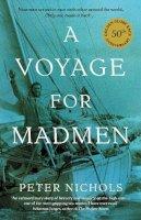Nichols, Peter - A Voyage for Madmen. Peter Nichols - 9781846684432 - V9781846684432
