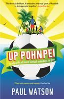 Watson, Paul - Up Pohnpei - 9781846685026 - V9781846685026