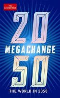 The Economist - Megachange: The World in 2050 - 9781846685859 - V9781846685859
