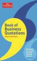 Ridgers, Bill - The Economist Book of Business Quotations - 9781846685934 - KSS0005341
