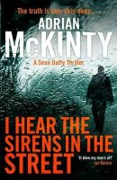 McKinty, Adrian - I Hear the Sirens in the Street - 9781846688195 - KSG0019997