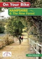 Edwards, Mike - On Your Bike Hampshire & the New Forest - 9781846742682 - V9781846742682