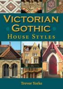 Yorke, Trevor - Victorian Gothic House Styles - 9781846743047 - V9781846743047