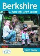 Paley, Ruth - Berkshire a Dog Walker's Guide - 9781846743184 - V9781846743184